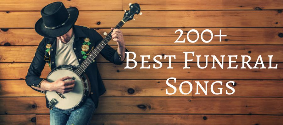 200+ Best Funeral Songs | Love Lives On