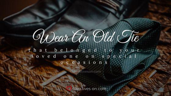 Celebration of Life Ideas: Wear Their Favourite Tie
