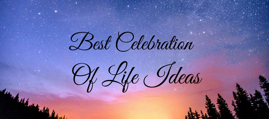 Heading: Best Celebration of Life Ideas