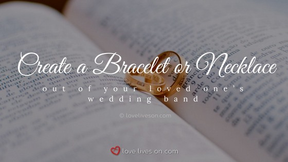 Celebration of Life Ideas: Repurpose a Wedding Band