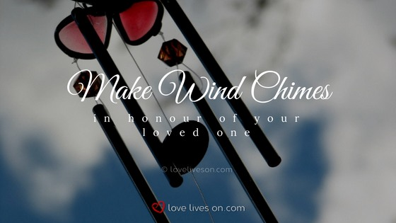 Celebration of Life Ideas: Make Wind Chimes