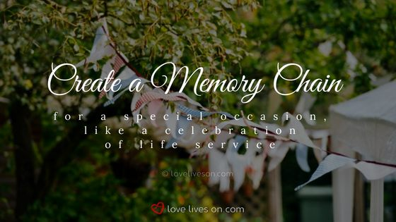 Celebration of Life Ideas: Create a Memory Chain