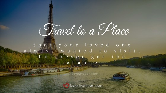 Celebration of Life Ideas: Travel to a Sentimental City