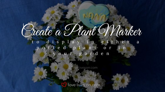Celebration of Life Ideas: Create a Plant Marker