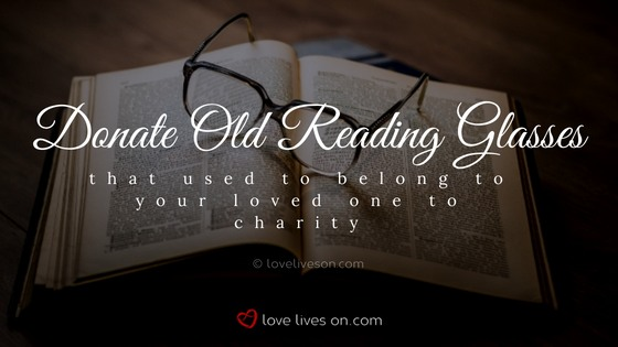 Celebration of Life Ideas: Donate Reading Glasses