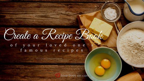 Celebration of Life Ideas: Create a Recipe Book