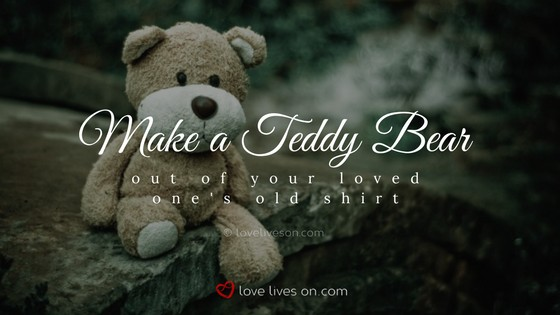 Celebration of Life Ideas: Make a Teddy Bear
