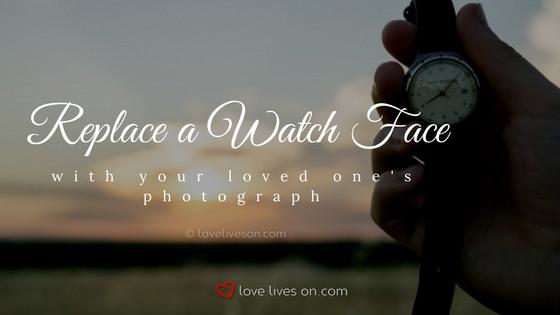 Celebration of Life Ideas: Memorial Watch
