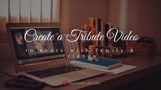Celebration of Life Ideas: Create a Tribute Video