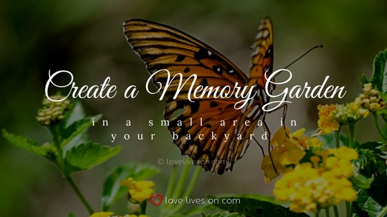 Celebration of Life Ideas: Plant a Memory Garden
