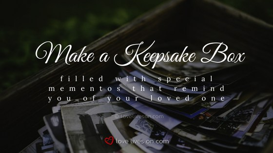 Celebration of Life Ideas: Make a Keepsake Box