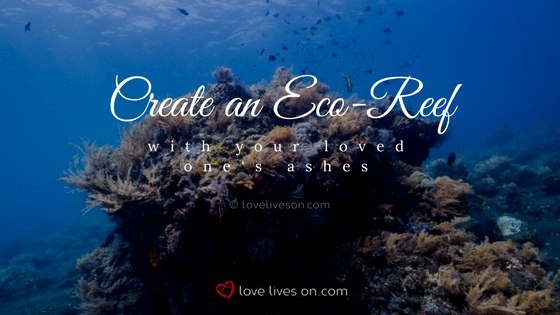 Celebration of Life Ideas: Eco Reef