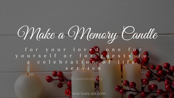 celebration of life idea make a memory candle