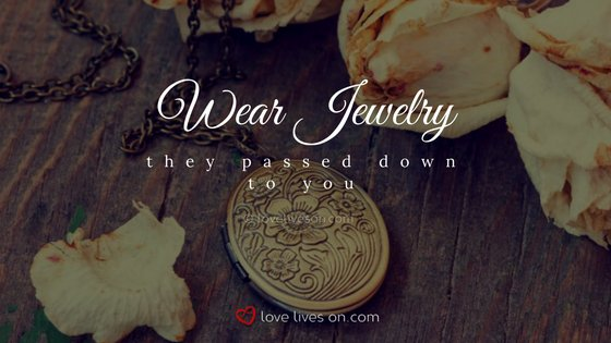 Celebration of Life Ideas: Wear Jewelry