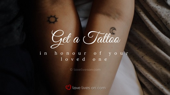 Celebration of Life Idea: Get a Tattoo