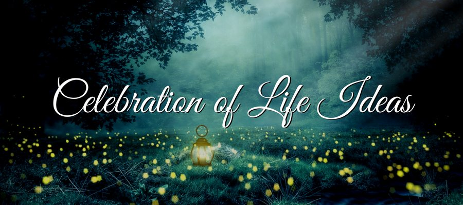 Celebration of Life Ideas