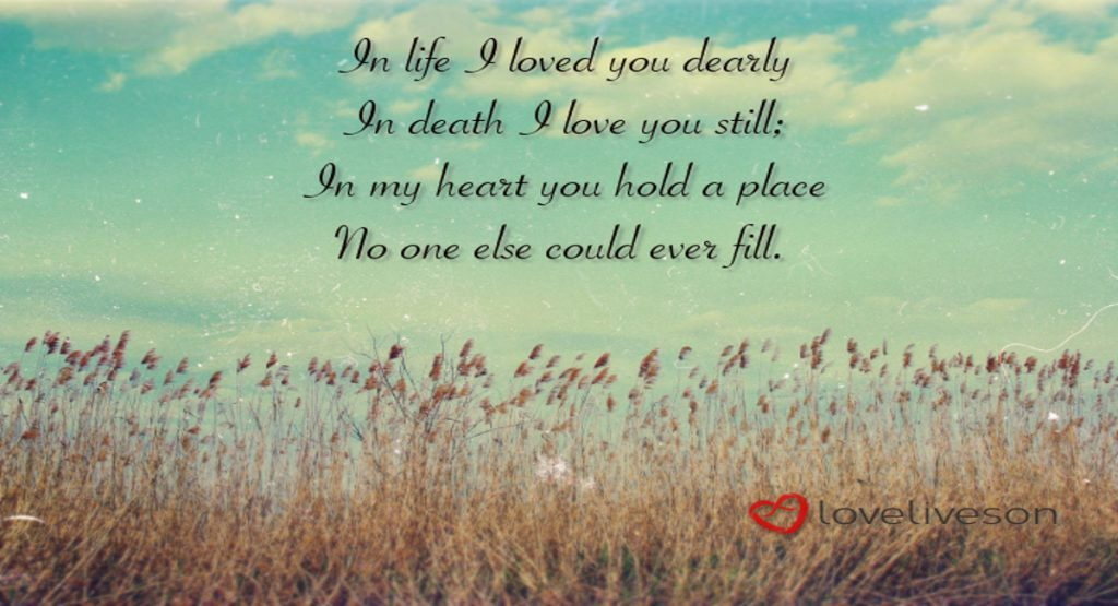 Death Quotes For Loved Ones Endearing Memes To Remember Loved Ones Now & Forever  Love Lives On