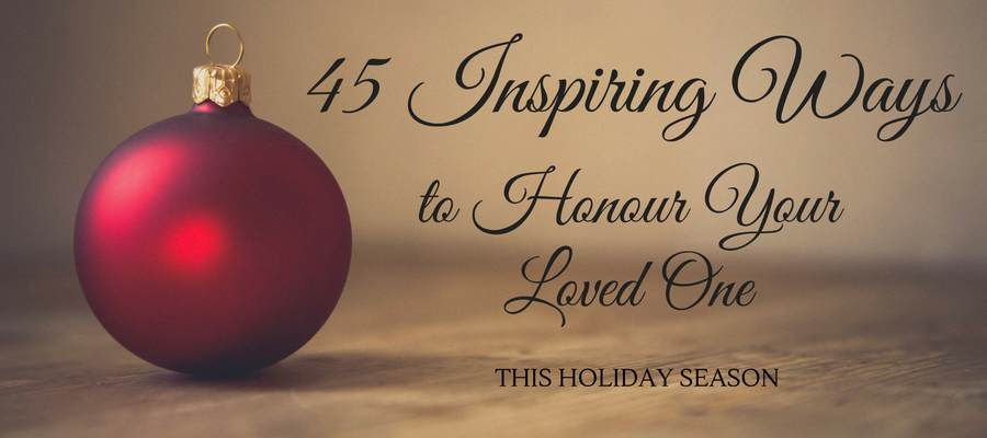 remembering loved ones at christmas with 45 inspiring ideas
