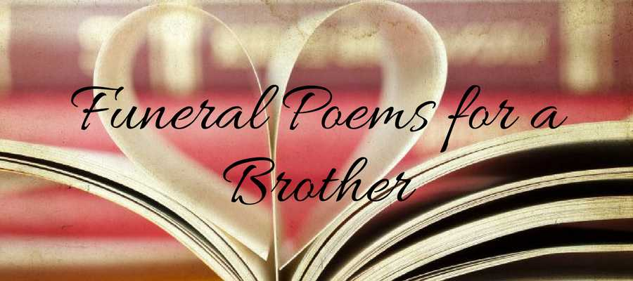 27+ Best Funeral Poems For Brother | Love Lives On
