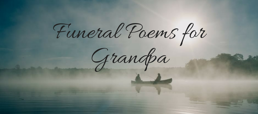 21 Best Funeral Poems For Grandpa Love Lives On