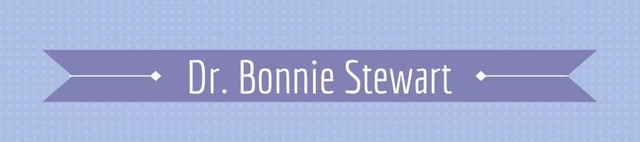 Heading: Dr. Bonnie Stewart
