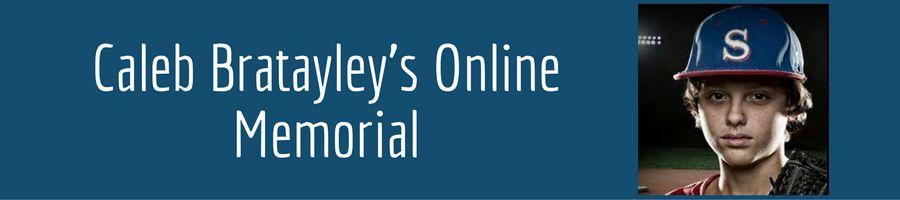 Caleb Bratayley's Online Memorial