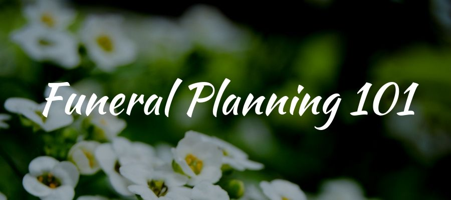 Funeral Planning 101