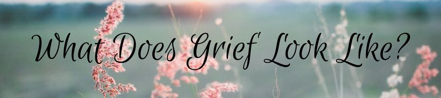 Heading: What Does Grief Look Like?