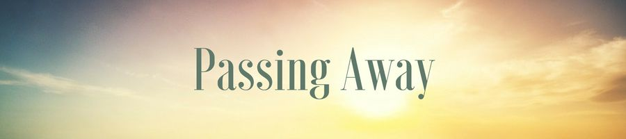 Heading: Passing Away