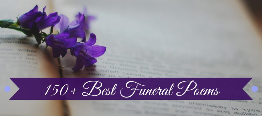 b239667cd9 We have assembled the ultimate collection of the most beautiful funeral  poems to help you celebrate the life and legacy of a loved one who has  passed away.