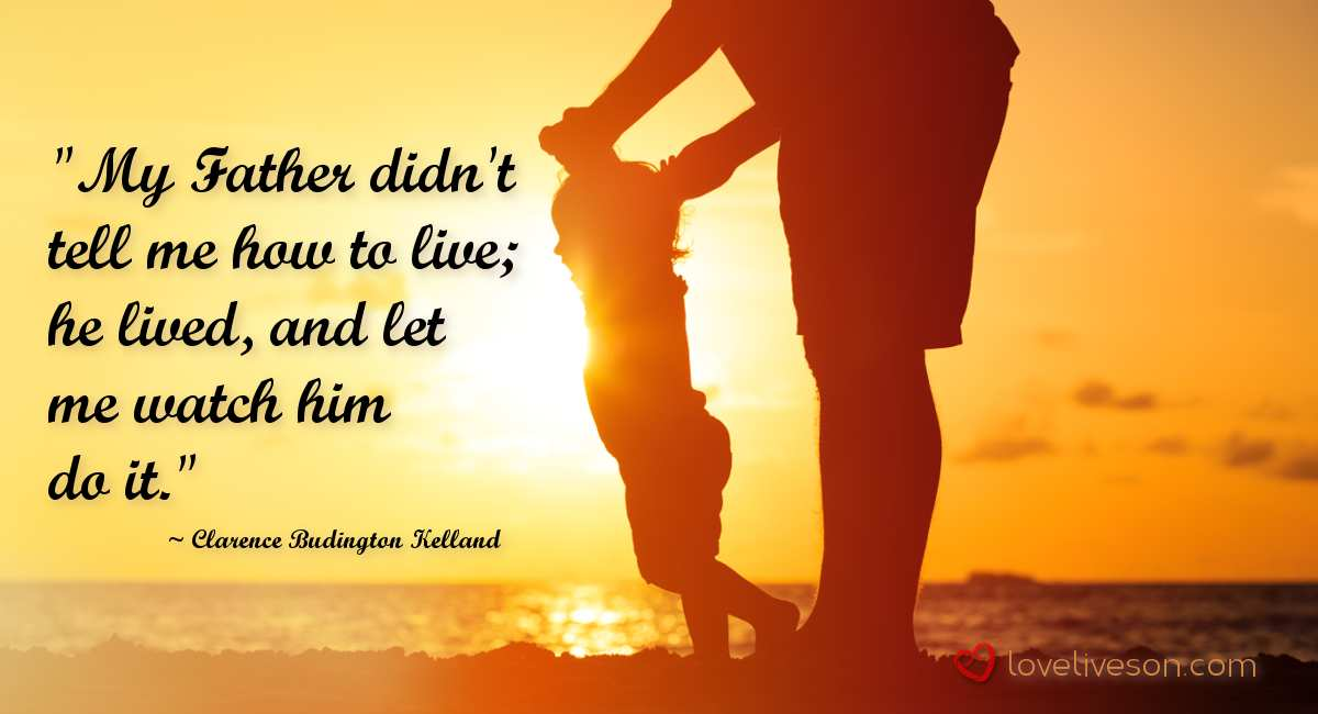 21 Remembering Dad Quotes Love Lives On