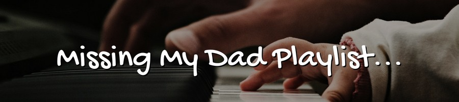 I Miss You! Songs About Dad