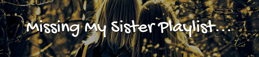 I Miss You! Songs About Sister