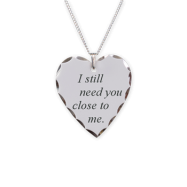 still-need-you-pendant