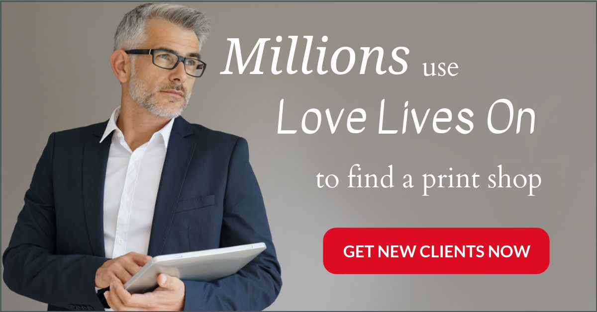 How to get customers for printing business with Love Lives On Business Directory