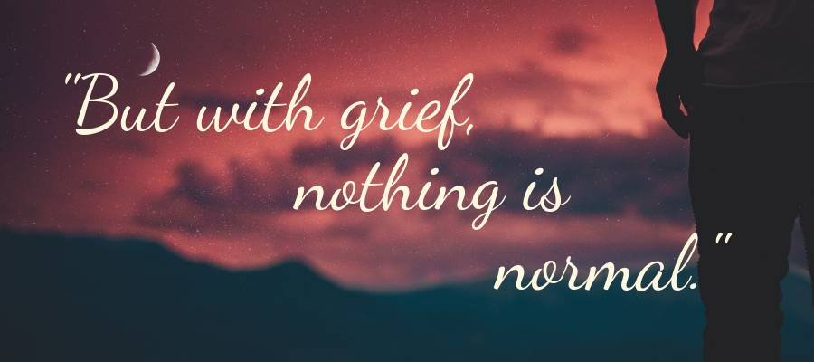 Living A New Normal With Grief Love Lives On