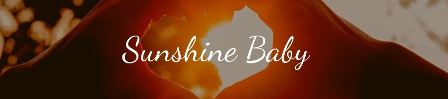 What is a Sunshine Baby?
