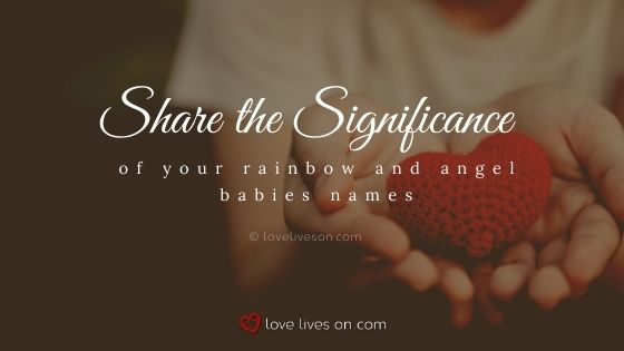 Share the significance of your rainbow and angel babies names