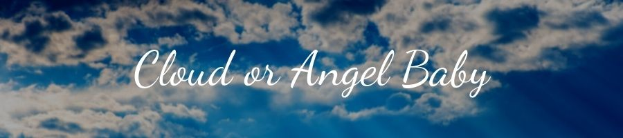 What is a Cloud or Angel Baby?
