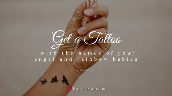 Get a tattoo with the names of your rainbow baby and angel baby